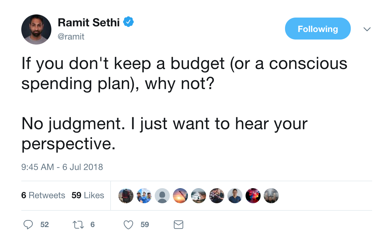 1Banners and Alerts and Ramit Sethi on Twitter   If you don t keep a budget  or a conscious spending plan   why not  No judgment  I just want to hear your perspective