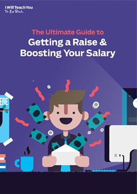 The Ultimate Guide To Getting A Raise And Boosting Your Salary
