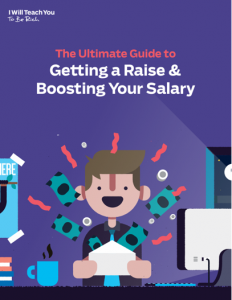 Ultimate Guide to Getting a Raise and Negotiating Salary